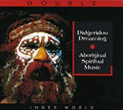 Didgeridoo Dreaming: Aboriginal Spiritual Music by Various Artists (2007-03-02)