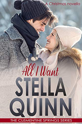 All I Want (A Christmas Novella): The Clementine Springs Series (English Edition)