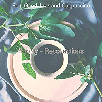 Bubbly - Recollections