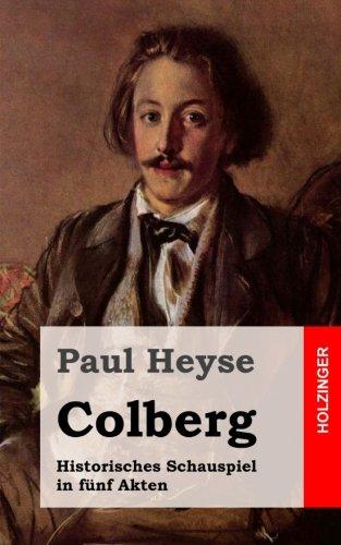 Colberg: Historisches Schauspiel in fünf Akten