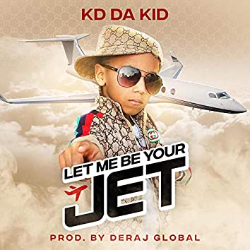 Let Me Be Your Jet