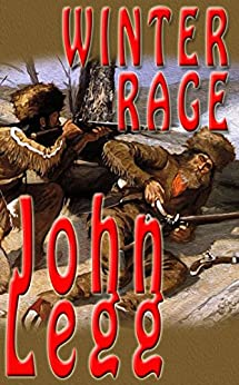 Winter Rage (Mountain Times Book 1) by [John Legg]