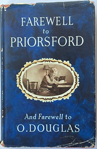 Farewell to Priorsford: A Book By And About Anna Buchan (O Douglas)