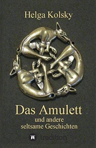 Das Amulett: und andere seltsame Geschichten