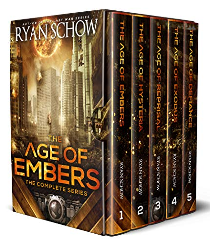 The Complete Age of Embers Series (Books 1 - 5): A Post-Apocalyptic EMP Survival Thriller by [Ryan Schow]