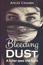 Bleeding Dust: A Killer Sees The Light