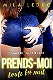 Prends-MOI toute la NUIT - Tome 2: (Nouvelle érotique, Alpha Male, Soumission, HARD SEXE, Très très HOT) (French Edition)