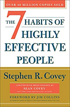 The 7 Habits of Highly Effective People: 30th Anniversary Edition by [Stephen R. Covey, Jim Collins, Sean Covey]