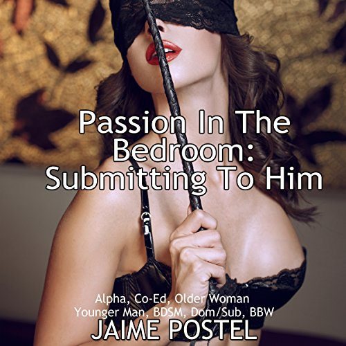 Passion in the Bedroom - Submitting to Him audiobook cover art