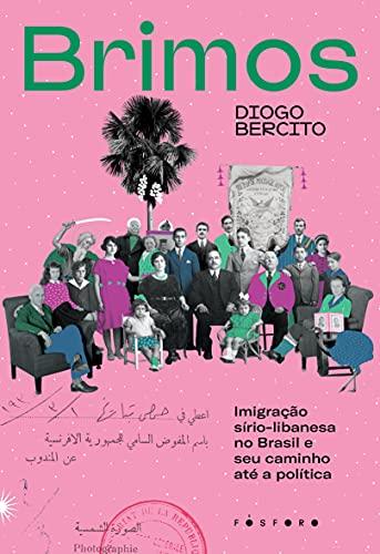 Brimos: Imigração sírio-libanesa no Brasil e seu caminho até a política