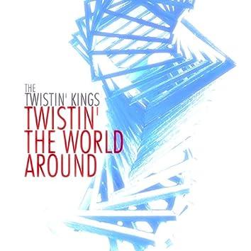 Twistin' the World Around (Remastered)
