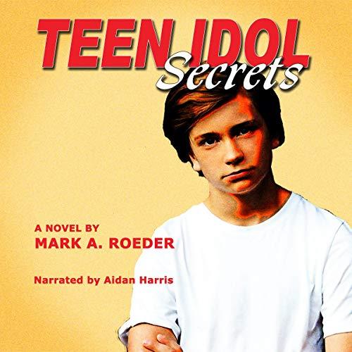 Teen Idol Secrets Audiobook By Mark Roeder cover art