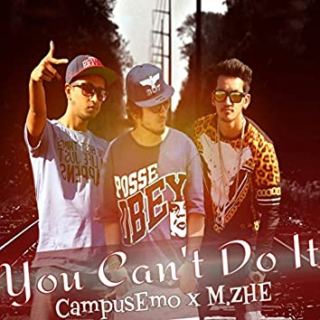 You Can't Do It (feat. M.ZHE)