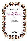 CANTEN SEÑORES CANTORES : 150 melodías del cancionero tradicional - tomo I: infantes y niños