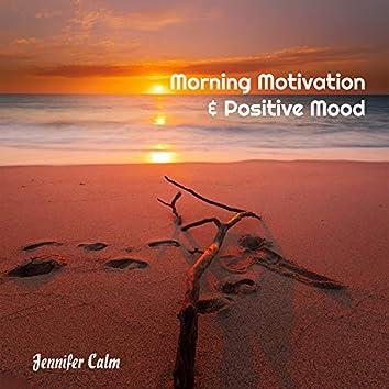 Morning Motivation & Positive Mood