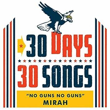 No Guns No Guns (30 Days, 30 Songs)