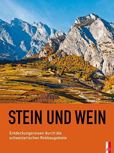 Stein und Wein: Entdeckungsreisen durch die schweizerischen Rebbaugebiete: Prägt Stein den Wein?