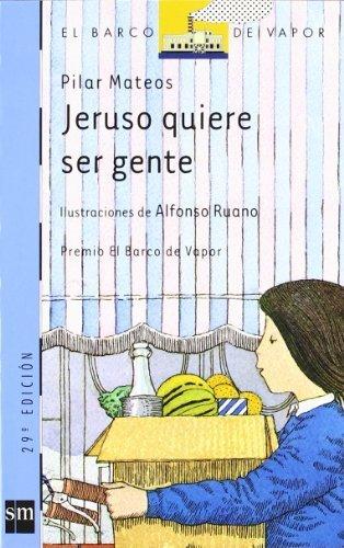 Jeruso quiere ser gente/Jeruso wants to be somebody (El Barco De Vapor) (Spanish Edition) by Mateos Martin, Pilar (2004) Paperback