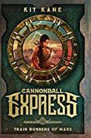 Cannonball Express: Train Robbers of Mars
