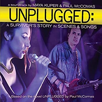 Unplugged: A Survivor's Story in Scenes & Songs
