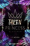 TAKEN PRINCESS: du bist mein ( Taken Princess - Band 1) - J. S. Wonda