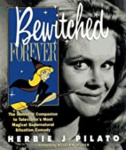 Bewitched Forever by Herbie Pilato (1996-12-06)