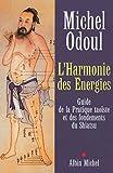 L'Harmonie des Énergies - Guide de la Pratique taoïste et des fondements du Shiatsu - Format Kindle - 7,99 €