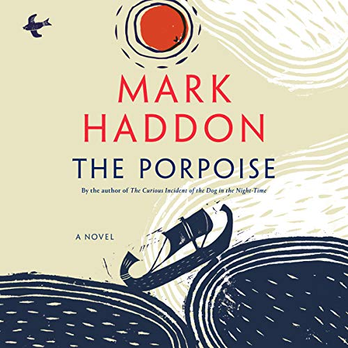 The Porpoise     A Novel              By:                                                                                                                                 Mark Haddon                               Narrated by:                                                                                                                                 Tim McInnerny                      Length: 10 hrs and 50 mins     Not rated yet     Overall 0.0