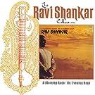 The Ravi Shankar Collection: A Morning Raga / An Evening Raga (Remastered)