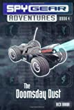 The Doomsday Dust (Spy Gear Adventures)
