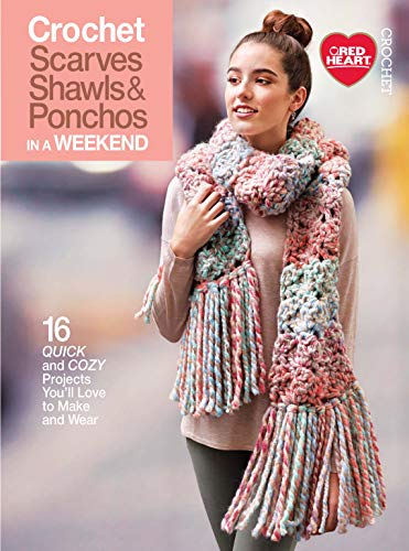 Crochet Scarves, Shawls, & Ponchos in a Weekend-From Lace...
