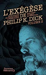 L'Exégèse de Philip K. Dick - Tome 2 de Philip K. Dick