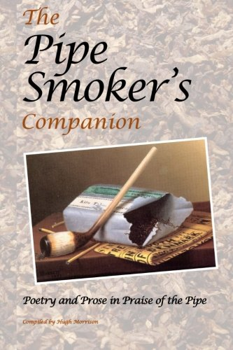 The Pipe Smoker's Companion: Poetry and Prose in Praise of the Pipe