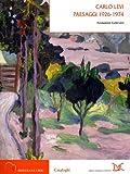 Carlo Levi. Paesaggi 1926-1974. Lirismo e metamorfosi della natura