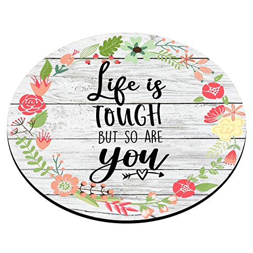 Smooffly Inspirational Quotes Vintage Colored Floral Flowers Wood Art Round Gaming Mouse Pad Custom, Life is Tough But So are You Circular Mouse Pads Photo #3