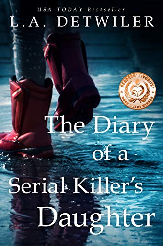 The Diary of a Serial Killer's Daughter: A disturbing dark thriller by [L.A. Detwiler]