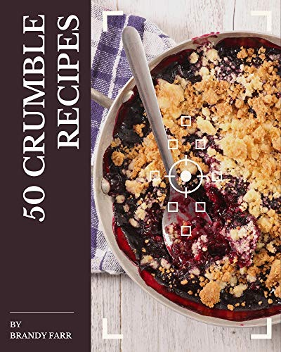 50 Crumble Recipes: A Crumble Cookbook from the Heart! (English Edition)