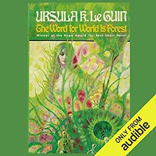 The Word for World Is Forest                   By:                                                                                                                                 Ursula K. Le Guin                               Narrated by:                                                                                                                                 Kevin Pariseau                      Length: 5 hrs and 5 mins     75 ratings     Overall 4.5