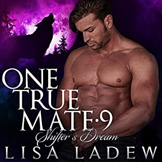 One True Mate 9: Shifter's Dream                   By:                                                                                                                                 Lisa Ladew                               Narrated by:                                                                                                                                 Michael Pauley                      Length: 8 hrs     5 ratings     Overall 4.8