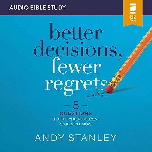 Better Decisions, Fewer Regrets: Audio Bible Studies cover art