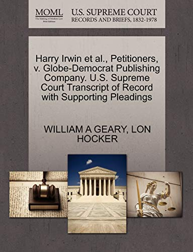 Harry Irwin et al., Petitioners, V. Globe-Democrat Publishing Company. U.S. Supreme Court Transcript of Record with Supporting Pleadings