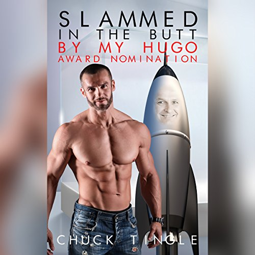 Slammed in the Butt by My Hugo Award Nomination audiobook cover art