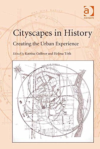 Cityscapes in History: Creating the Urban Experience (English Edition)