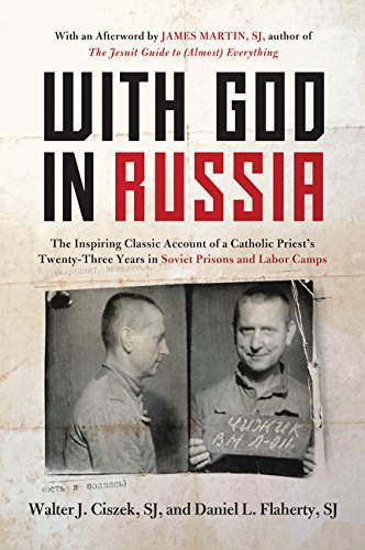 With God in Russia: The Inspiring Classic Account of a Catholic Priest's Twenty-three Years in Sovie