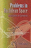 Problems in Euclidean Space: Application of Convexity (Dover Books on Mathematics)