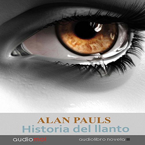 Historia del llanto [History of Crying] audiobook cover art