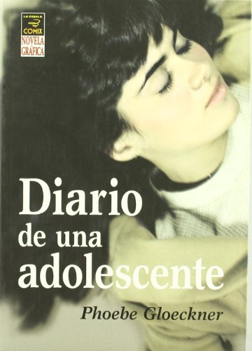 Diario de una adolescente / The Diary of a Teenage Girl: Un relato en palabras e imagenes / An Account in Words and Pictures