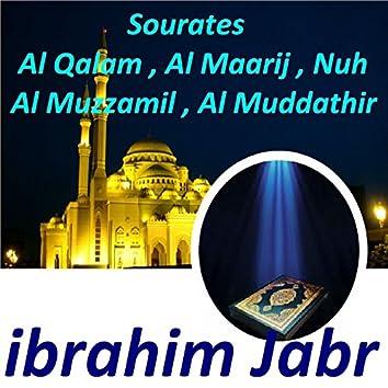 Sourates Al Qalam, Al Maarij, Nuh, Al Muzzamil, Al Muddathir (Quran)