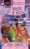 A Brew to a Kill (A Coffeehouse Mystery) (Mass Market Paperback)