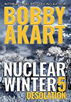 Nuclear Winter Desolation: Post Apocalyptic Survival Thriller